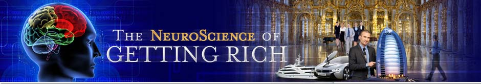 NeuroScience of Getting Rich